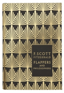 Flappers and Philosophers: The Collected Short Stories of F. Scott Fitzgerald, Hardback