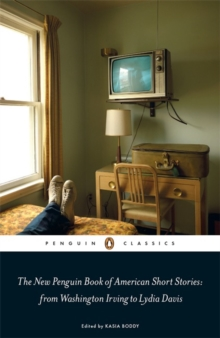The New Penguin Book of American Short Stories, from Washington Irving to Lydia Davis, Paperback