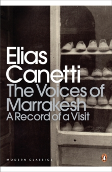 The Voices of Marrakesh: A Record of a Visit, Paperback