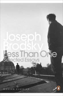 Less Than One : Selected Essays, Paperback Book