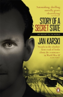 Story of a Secret State: My Report to the World, Paperback Book