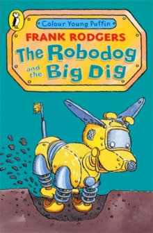 The Robodog and the Big Dig, Paperback