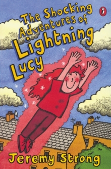 "The Shocking Adventures of Lightning Lucy : ""Lightning Lucy"", ""Lightning Lucy Storms Ahead"", ""Lightning Lucy Strikes Again"", Paperback"