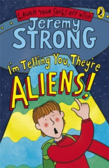 I'm Telling You, They're Aliens!, Paperback
