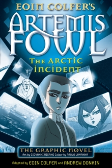 Artemis Fowl: The Arctic Incident : The Graphic Novel Graphic Novel, Paperback Book