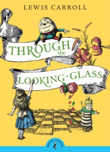 Through the Looking Glass and What Alice Found There, Paperback