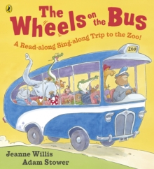 The Wheels on the Bus : a Read-along Sing-along Trip to the Zoo!, Paperback Book