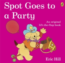 Spot Goes to a Party, Paperback