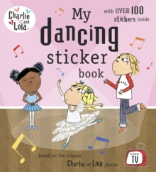 My Dancing Sticker Book: Charlie & Lola, Paperback Book