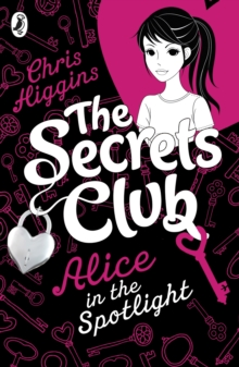 The Secrets Club: Alice in the Spotlight, Paperback