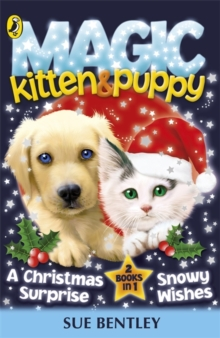 Magic Kitten and Magic Puppy: A Christmas Surprise and Snowy Wishes, Paperback