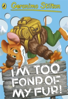 Geronimo Stilton: I'm Too Fond of My Fur!, Paperback