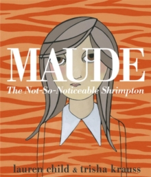 Maude : The Not-So-Noticeable Shrimpton, Paperback