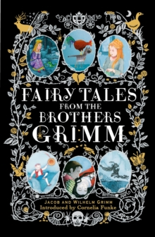 Fairy Tales from the Brothers Grimm, Hardback