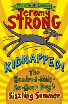 Kidnapped! The Hundred-Mile-an-Hour Dog's Sizzling Summer, Paperback