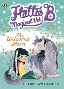 Hattie B, Magical Vet: The Unicorn's Horn (Book 2), Paperback Book