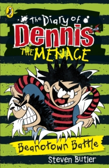The Diary of Dennis the Menace: Beanotown Battle (Book 2), Paperback