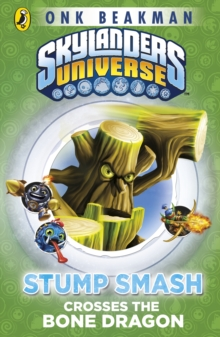 Skylanders Mask of Power: Stump Smash Crosses the Bone Dragon, Paperback