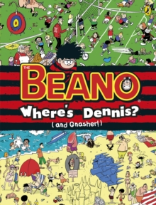 Where's Dennis? (and Gnasher!): the Beano Search-and-find, Hardback