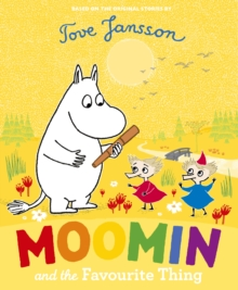 Moomin and the Favourite Thing, Paperback Book