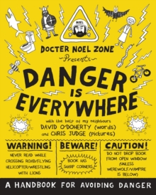 Danger is Everywhere: A Handbook for Avoiding Danger, Paperback Book