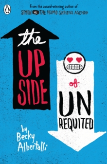 The Upside of Unrequited, Paperback Book
