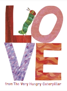 Love from the Very Hungry Caterpillar, Hardback