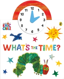 The World of Eric Carle: What's the Time?, Board book