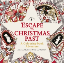 Escape to Christmas Past: A Colouring Book Adventure, Paperback