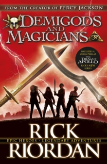 Demigods and Magicians : Three Stories from the World of Percy Jackson and the Kane Chronicles, Paperback