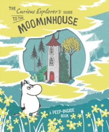 The Curious Explorer's Guide to the Moominhouse, Hardback Book