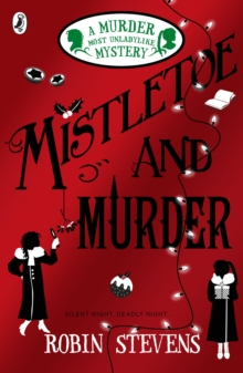 Mistletoe and Murder : A Murder Most Unladylike Mystery, Paperback