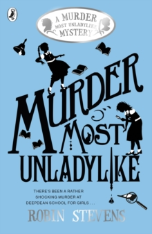 Murder Most Unladylike : A Murder Most Unladylike Mystery, Paperback Book