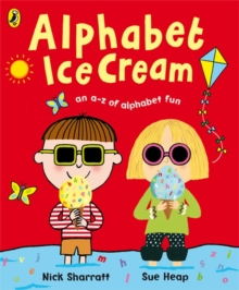 Alphabet Ice Cream : A Fantastic Fun-filled ABC, Hardback