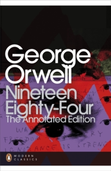 Nineteen Eighty-Four : The Annotated Edition, Paperback