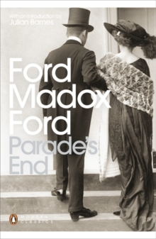 Parade's End : Some Do Not...; No More Parades; A Man Could Stand Up -; The Last Post, Paperback