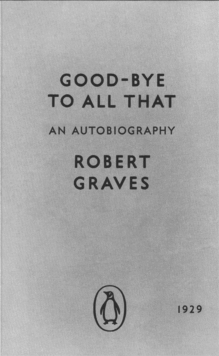 Good-bye to All That : An Autobiography, Paperback Book