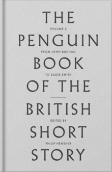 The Penguin Book of the British Short Story: 2 : From P.G. Wodehouse to Zadie Smith II, Hardback