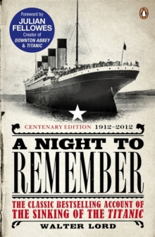 A Night to Remember : The Classic Bestselling Account of the Sinking of the Titanic, Paperback Book