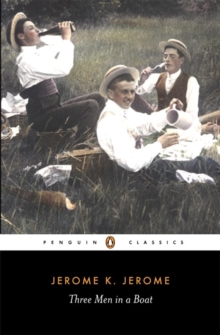 Three Men in a Boat : To Say Nothing of the Dog, Paperback