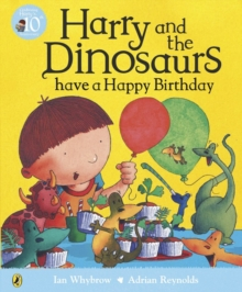 Harry and the Dinosaurs Have a Happy Birthday, Paperback