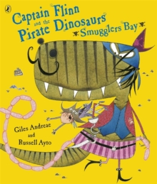 Captain Flinn and the Pirate Dinosaurs - Smugglers Bay!, Paperback
