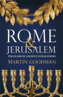 Image of Rome and Jerusalem : The Clash of Ancient Civilizations