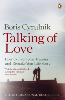 Image of Talking of Love : How to Overcome Trauma and Remake Your Life Story