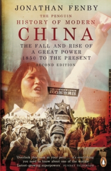 The Penguin History of Modern China : The Fall and Rise of a Great Power, 1850 to the Present, Paperback
