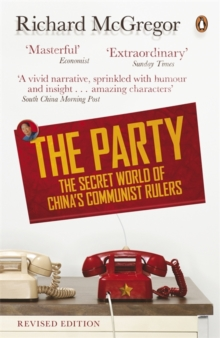 The Party : The Secret World of China's Communist Rulers, Paperback