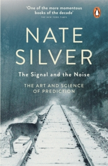 The Signal and the Noise : The Art and Science of Prediction, Paperback Book
