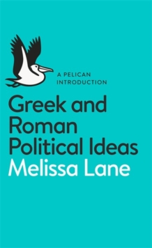 Greek and Roman Political Ideas : A Pelican Introduction, Paperback Book