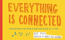 Everything is Connected : Reimagining the World One Postcard at a Time, Paperback