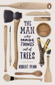 The Man Who Made Things Out of Trees, Paperback